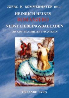 eBook: Heinrich Heines Romanzero nebst Lieblingsballaden von Goethe, Schiller und anderen