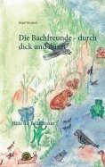 eBook: Die Bachfreunde - durch dick und dünn