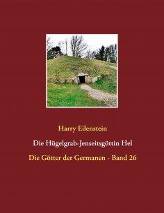 ebook: Die Hügelgrab-Jenseitsgöttin Hel