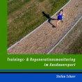 eBook: Trainings- und Regenerationsmonitoring im Ausdauersport