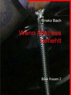 eBook: Wenn Mistress befiehlt