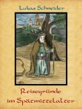 eBook: Reisegründe im Spätmittelalter