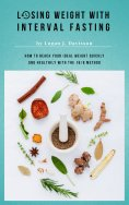 ebook: Losing Weight With Interval Fasting - All Food ... But Please With Breaks