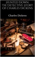 ebook: Hunted Down: The Detective Story of Charles Dickens