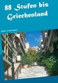 eBook: 88 Stufen bis Griechenland
