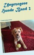eBook: Ungezogene Hunde