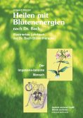ebook: Heilen mit Blütenenergien nach Dr. Bach