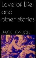 eBook: Love of Life, and Other Stories (new classics)
