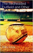 ebook: The Redheaded Outfield and Other Baseball Stories
