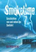 eBook: Smoketime - Geschichten von und neben der Seefahrt