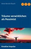 eBook: Träume verwirklichen als Pessimist