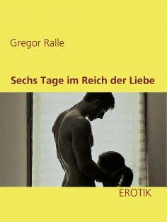 ebook: Sechs Tage im Reich der Liebe