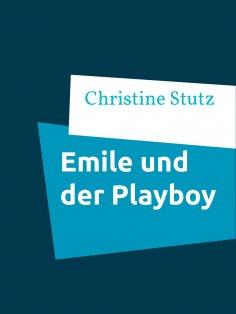 eBook: Emile und der Playboy
