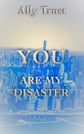 eBook: YOU ARE MY DISASTER