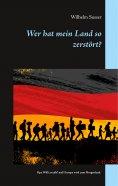 ebook: Wer hat mein Land so zerstört?
