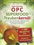 eBook: KERN-Gesundes OPC - SUPERFOOD Traubenkernöl