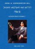 eBook: Johann Wolfgang von Goethes Prosa. Ausgewählte Werke I