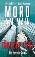 eBook: Mord am Main - Tödliche Liebe