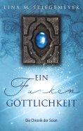 eBook: Ein Funken Göttlichkeit - Die Chronik der Scian