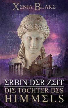 ebook: Erbin der Zeit: Die Tochter des Himmels