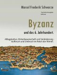 eBook: Byzanz und das 6. Jahrhundert.