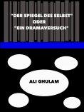 """eBook: """"Der Spiegel des Selbst"""" oder """"Ein Dramaversuch"""""""