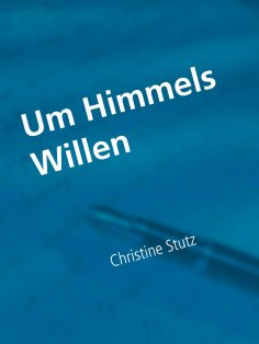 eBook: Um Himmels Willen