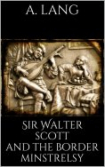 eBook: Sir Walter Scott and the Border Minstrelsy