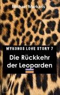 eBook: Mykonos Love Story 7 - Die Rückkehr der Leoparden