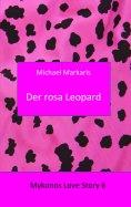 eBook: Mykonos Love Story 6 - Der Rosa Leopard