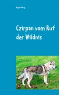 eBook: Czirpan vom Ruf der Wildnis