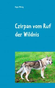 ebook: Czirpan vom Ruf der Wildnis