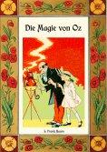 ebook: Die Magie von Oz - Die Oz-Bücher Band 13