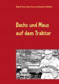 eBook: Dachs und Maus auf dem Traktor