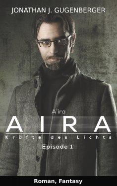 eBook: Aira - Kräfte des Lichts, Episode 1
