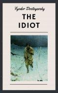 ebook: Fyodor Dostoyevsky: The Idiot (English Edition)