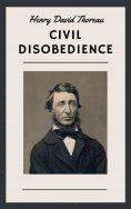 eBook: Henry David Thoreau: Civil Disobedience (English Edition)