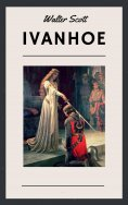 ebook: Walter Scott: Ivanhoe (English Edition)