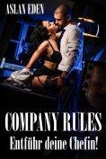 ebook: Company Rules - Entführ deine Chefin!