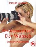 eBook: Die Kamerafrau 2 - Der Wunsch