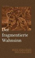eBook: Der fragmentierte Wahnsinn