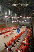 eBook: Wer machte Ratzinger zum Papst?