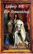 eBook: Ludwig XIV. – Der Sonnenkönig