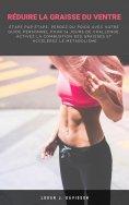 eBook: Réduire La Graisse Du Ventre