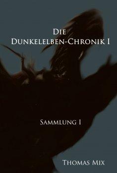 eBook: Die Dunkelelben-Chronik I