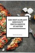 eBook: Ein Restaurant Geschäft erfolgreich starten