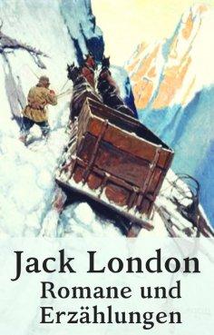 eBook: Jack London - Romane und Erzählungen