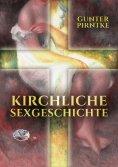 ebook: Kirchliche Sexgeschichte