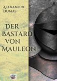 ebook: Der Bastard von Mauleon(Illustriert)