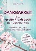 eBook: Dankbarkeit: DAS GROSSE PRAXISBUCH DER DANKBARKEIT